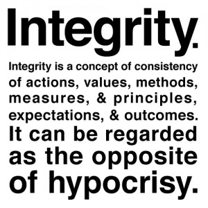 Integrity is the opposite side of hypocrisy!